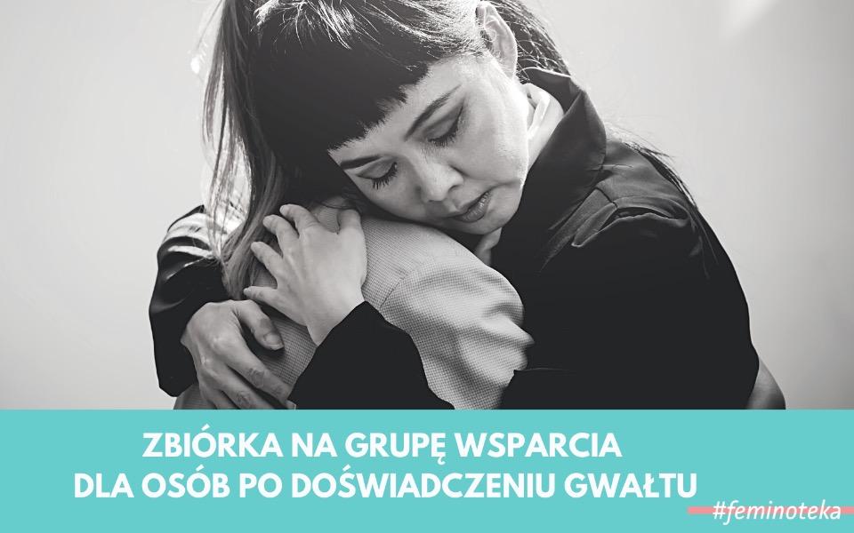 Zbiórka Wsparcie dla kobiet po gwałcie - zdjęcie główne